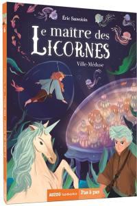 Le maître des licornes. Volume 6, Ville-Méduse