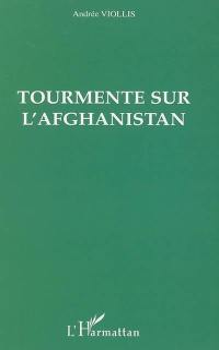 Tourmente sur l'Afghanistan
