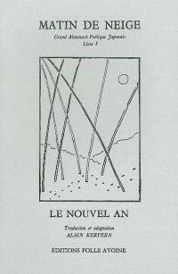Grand almanach poétique japonais. Volume 1, Matin de neige