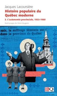Histoire populaire du Québec moderne. Volume 2, L'autonomie provinciale, 1933-1960