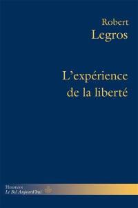 L'expérience de la liberté