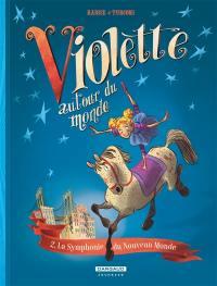 Violette autour du monde. Volume 2, La symphonie du Nouveau Monde