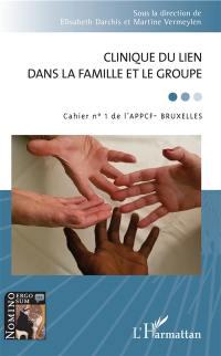 Cahier de l'APPCF-Bruxelles. n° 1, Clinique du lien dans la famille et le groupe