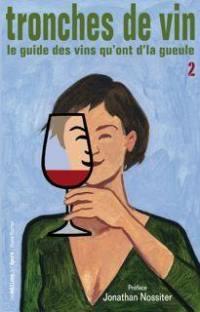 Tronches de vin. Volume 2,