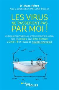 Les virus ne passeront pas par moi !