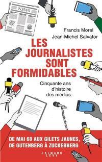 Les journalistes sont formidables
