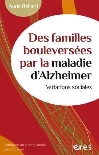 Des familles bouleversées par la maladie d'Alzheimer