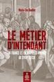 Le métier d'intendant en France et en Nouvelle-France au XVIIIe siècle