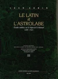 Le latin et l'astrolabe. Volume 3, Etudes inédites sur le règne de D. Manuel