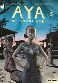 Aya de Yopougon. Volume 3,