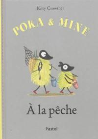 Poka & Mine. A la pêche