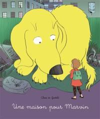 Une maison pour Marvin