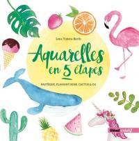 Aquarelles en 5 étapes