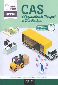 Cas d'organisation de transport de marchandises 1re bac pro OTM : bloc de compétences 1, préparer les opérations de transport