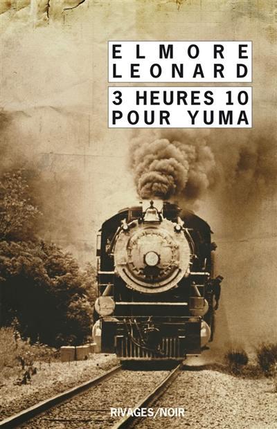 Intégrale des nouvelles western. Volume 2, 3 heures 10 pour Yuma