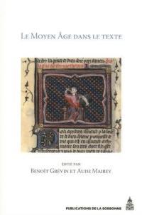 Le Moyen Age dans le texte