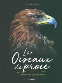 Les oiseaux de proie : redoutables et majestueux