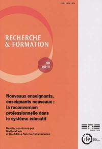 Recherche et formation. n° 90, Nouveaux enseignants, enseignants nouveaux