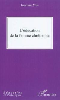 L'éducation de la femme chrétienne