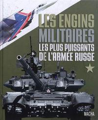Les engins militaires les plus puissants de l'armée russe
