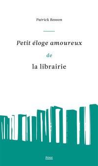 Petit éloge amoureux de la librairie