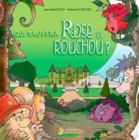 Qui sauvera Rose et Rouchou ?