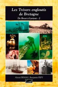 Les trésors engloutis de Bretagne. Volume 2,