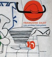Françoise Gilot : les années françaises