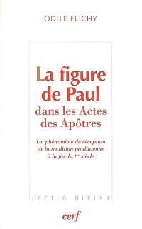 La figure de Paul dans les Actes des Apôtres