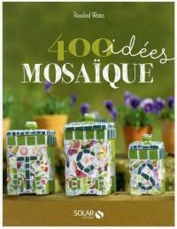 400 idées mosaïque pour développer votre créativité