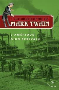 L'autobiographie de Mark Twain, L'Amérique d'un écrivain