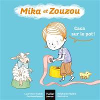 Mika et Zouzou, Caca sur le pot !