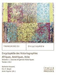Encyclopédie des historiographies. Volume 1, Sources et genres historiques