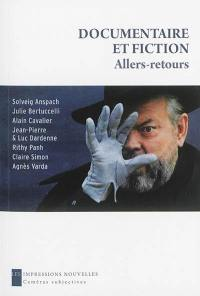 Documentaire et fiction, allers-retours