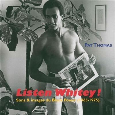 Listen Whitey ! : sons & images du Black Power (1965-1975)