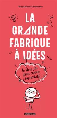 La grande fabrique à idées