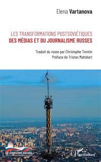 Les transformations postsoviétiques des médias et du journalisme russes