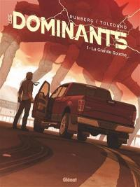 Les dominants. Volume 1, La grande souche