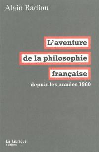 L'aventure de la philosophie française depuis les années 1960