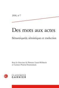Des mots aux actes. n° 7, Sémantique(s), sémiotiques et traduction