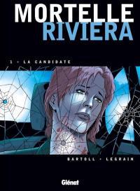 Mortelle Riviera. Volume 1, La candidate