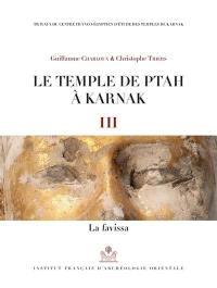 Le temple de Ptah à Karnak. Volume 3, La favissa