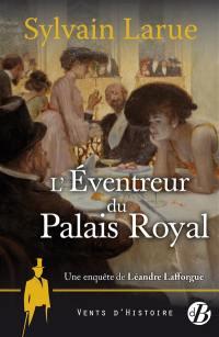 Une enquête de Léandre Lafforgue. Vol. 5. L'éventreur du Palais-Royal