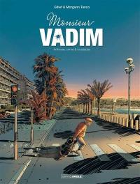 Monsieur Vadim. Volume 1, Arthrose, crime & crustacés