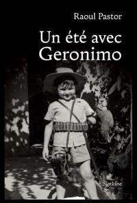 Un été avec Geronimo