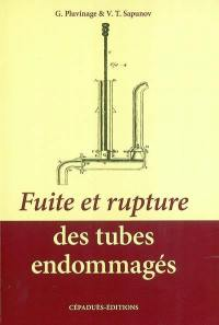 Fuite et rupture des tubes endommagés