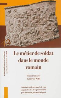 Le métier de soldat dans le monde romain