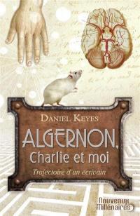 Algernon, Charlie et moi : trajectoire d'un écrivain : essai.