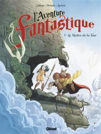 L'aventure fantastique. Volume 1, Le maître de la tour