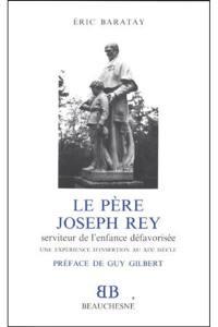 Le père Joseph Rey (1798-1874), serviteur de l'enfance défavorisée